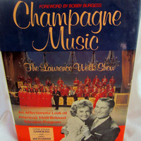 Vintage First Edition hardback 1985 Champagne Music: The Lawrence Welk Show by Sanders and Weissman