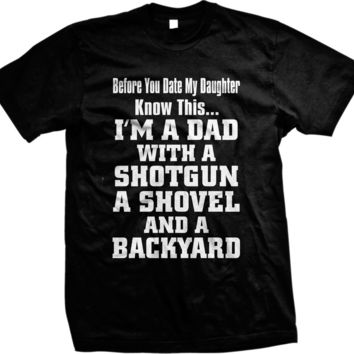i'm a Dad with a shotgun a shovel and a backyard funny t-shirt for Men