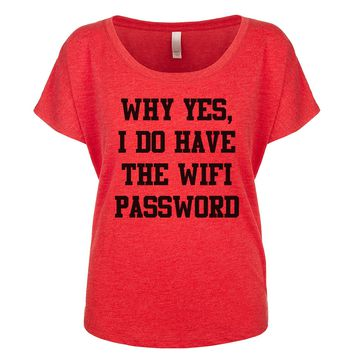 Why Yes I Do Have The Wifi Password Women's Dolman
