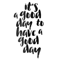 It's a good day to have a good day Canvas Print by White Print Design