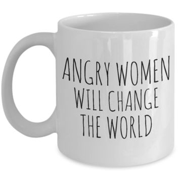 Feminist Gifts Feminism Mug Angry Women Will Change the World Coffee Cup
