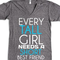 Tall girl needs short best friend v neck tee t shirt-T-Shirt