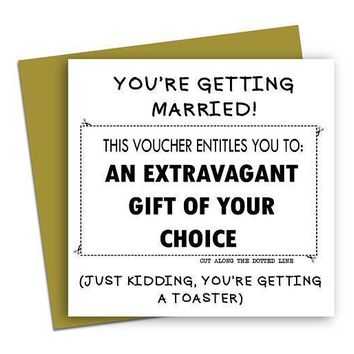 Extravagant Gift Of Your Choice, Just Kidding A Toaster Funny Happy Wedding Day Card Getting Married Card Engagement Card FREE SHIPPING