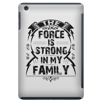 The Force Is Strong In My Family iPad Mini