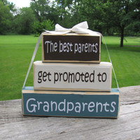 "Wood Block Stack: ""The Best Parents Get Promoted to Grandparents - Baby announcement, Pregnancy, Grandpa, Grandma, Grandparents"