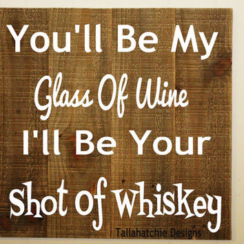 Glass Of Wine Shot Of Whiskey 20 x 20 Wood Wedding Sign