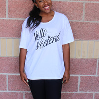 Hello weekend wide neck t-shirt