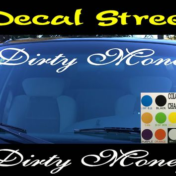 Dirty Money  Windshield Visor Die Cut Vinyl Decal Sticker