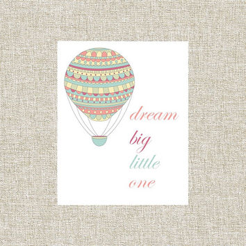 Instant Download Printable Digital File JPEG Wall Decor, Dream Big Little One, Nursery Decor, Hot Air Balloon, Prints for Nursery