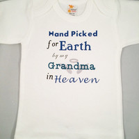 Hand picked for Earth by my Grandma in Heaven, infant gifts, Personalized gifts, custom tshirts, Name gifts, Toddler tshirts, baby Tshirts