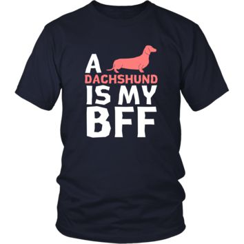 Dachshund Shirt - a Dachshund is my bff- Dog Lover Gift