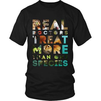 Veterinary T Shirt - Real Doctors treat more than one species