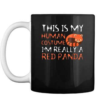 This Is My Human Costume I'm Really A Red Panda  Mug