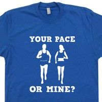 Cool Running T Shirt Your Pace Or Mine Funny Running T Shirt Saying Runner Tee