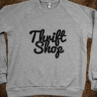Thrift Shop (Crewneck) - Tumblr Fashion
