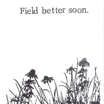 Field Better Soon Get Well Card | Botanical Wild Flowers Nature Rustic Funny Pun Garden Plants Humor Indie Vintage Hippie