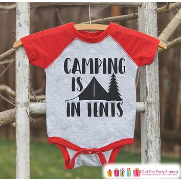 Kid's Camping Outfit - Camping Is In Tents - Red Raglan Shirt, Onepiece - Kids Baseball Tee - Shirt for Baby, Toddler, Youth - Outdoors