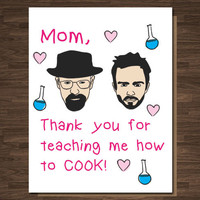 Funny Mother's Day Card Breaking Bad Mom, Thank you for teaching me how to cook! Girlfriend BFF Friend Wife