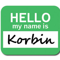 Korbin Hello My Name Is Mouse Pad