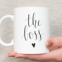 The Boss Coffee / Tea Mug. Cup with unique feminine calligraphy design great for entrepreneurs or ceo mom. Small business shop owner mug
