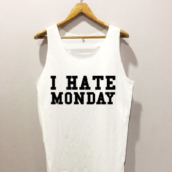I hate monday • Tank top sport • Quote T shirt • Slogan Tank top • Made to order