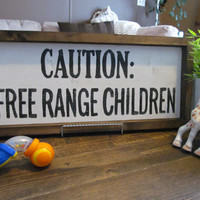 "Wood Sign ""Caution: Free Range Children"""