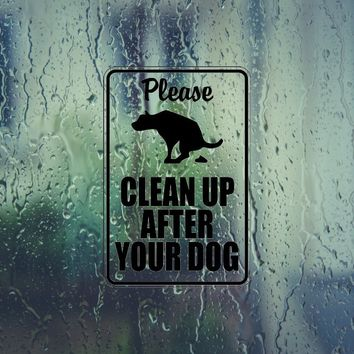 Please clean up after your dog #2 Sign Vinyl Outdoor Decal (Permanent Sticker)
