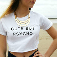 Women Summer Crop Top CUTE BUT PSYCHO Letters Print Short T shirt 2015 Sexy Slim Funny Top Tee Hipster Black White TZ203-918