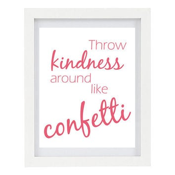 Throw Kindness Around Like Confetti, Inspirational Quote, Inspiring Art, Modern Home Decor, Be Kind, 8 x 10 Typography Print