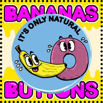 BANANAS BUTTONS - IT'S ONLY NATURAL