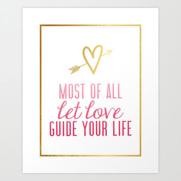 """Most of all let love guide your life"" Gold foil design Colossians 3:14 Art Print by Jaclyn Rose Design"