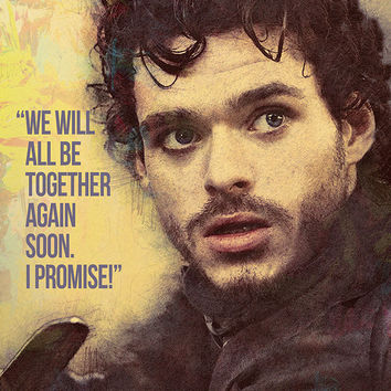 Robb Stark GOT Game of Thrones Quotes We Will All Be Together Poster