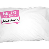 Autumn Hello My Name Is Pillowcase