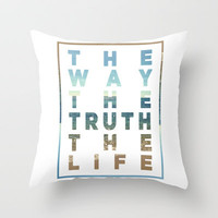 The Way; The Truth; The Life Throw Pillow by Pocket Fuel