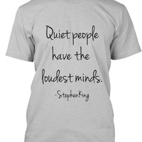 Men's t-shirts,Stephen King quote,Quiet People have the loudest minds