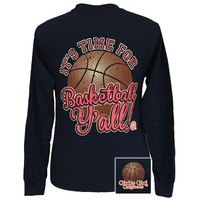 Girlie Girl Originals Its Time For Basketball Yall Long Sleeve T-Shirt