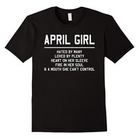 April Girl Hated By Many Loved By Plenty Shirt