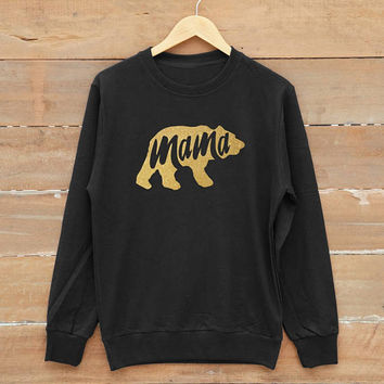 Mama sweatshirt family gifts shirt gifts mom shirt men sweatshirt women sweatshirt jumper sweatshirt gold print metallic print glitter print