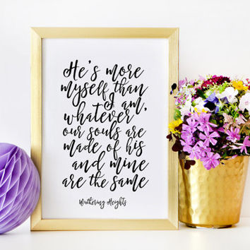 WUTHERING HEIGHTS Love Sign Love Quote Gift For Her Gift For Boyfriend Gift For Husband Anniversary Print Wedding Gift Valentines Day GIft