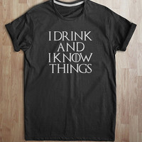 I Drink and I Know Things shirt Game of Thrones short Sleeve tshirt