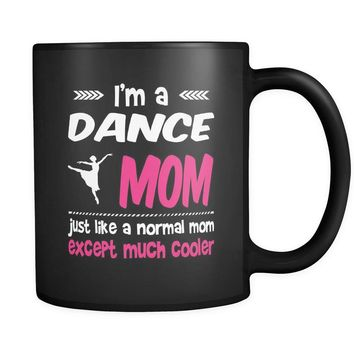 I am a Dance (blank) just like a normal (blank) except much cooler mug