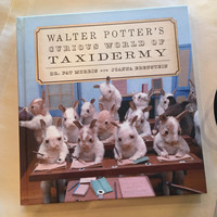 Walter Potter's Curious World of Taxidermy by Dr. Pat Morris