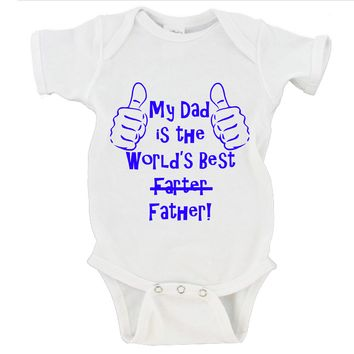 My Dad Is The World's Best Farter Father! Gerber Onesuit ®