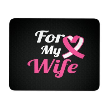 Breast Cancer Mouse Pad - For My Wife