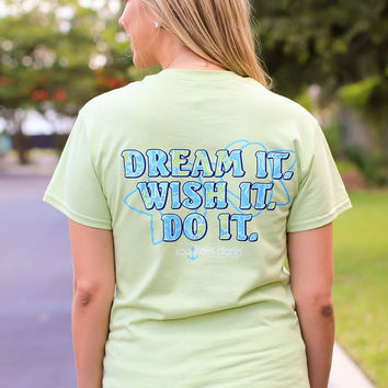 Southern Darlin Dream it Wish it Do it Bright Girlie T-Shirt