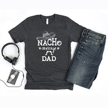 Nacho Average Dad Short Sleeve Graphic Tee
