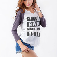 Gangsta rap made me do it Sweatshirts for Women TShirt Baseball Tee Jersey Shirt Instagram T Shirt Tumblr Sweatshirt Hip Hop Fashion Grunge