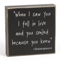 When I Saw You I Fell In Love And You Smiled Because You Knew - Box Sign