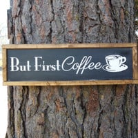 """Joyful Island Creations """"But first coffee"""" wood sign, black and white kitchen sign, coffee decor, coffee sign, kitchen sign"""