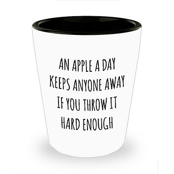 Funny Gifts An Apple a Day Keeps Anyone Away if You Throw it Hard Enough Sarcastic Ceramic Shot Glass